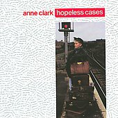Anne Clark: Hopeless Cases