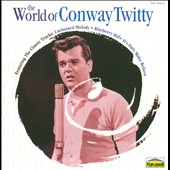 Conway Twitty: The World Of Conway Twitty