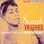 Sarah Vaughan: Sometimes I Feel Like a Motherless Child