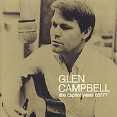 Glen Campbell: Capitol Years 1965-1977