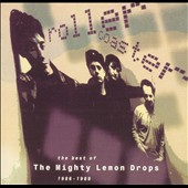 The Mighty Lemon Drops: Rollercoaster: The Best of Mighty Lemon Drops