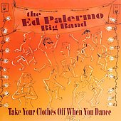 Ed Palermo: Take Your Clothes Off When You Dance