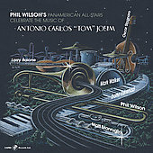 Phil Wilson: The Music of Antonio Carlos Jobim *