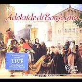 Rossini: Adelaide de Borgogna / Carella, Cullagh, et al