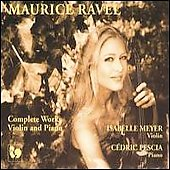 Ravel: Complete Works for Violin and Piano / Meyer, Peschia