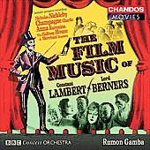 The Film Music of Constant Lambert & Lord Berners / Carewe, Gamba, Joyful Company of Singers,  BBC Concert Orchestra, et al