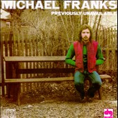 Michael Franks: Previously Unavailable