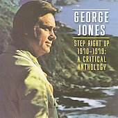 George Jones: Step Right Up 1970-1979: A Critical Anthology