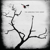 The Airborne Toxic Event: The Airborne Toxic Event [Bonus Track]