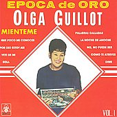 Olga Guillot: Epoca de Oro, Vol. 1: Mienteme *