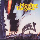 Moving Targets: Take This Ride
