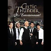 Celtic Thunder (Ireland): It's Entertainment! [DVD]