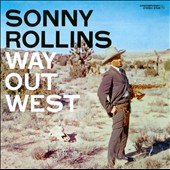Sonny Rollins: Way out West [Bonus Tracks]