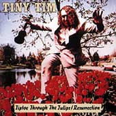 Tiny Tim: Tiptoe Through the Tulips: Resurrection