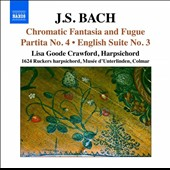 Bach: Chromatic Fantasia & Fugue; Partita No. 4; English Suite No. 3