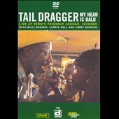 Tail Dragger & His Chicago Blues Band: My Head Is Bald: Live at Vern's Friendly Lounge