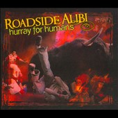 Roadside Alibi: Hurray For Humans [Digipak]