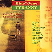 Tyranny: Country Boy Country Dog - How to discover music