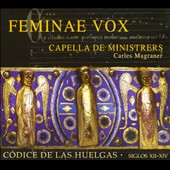 Feminae Vox: Codice de las Huelgas / Capella de Ministrers