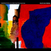 Hatian Fascination/Andrew Cyrille: Route de Freres [Digipak]