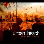 Urban Beach: Just the 2 of Us [Digipak]