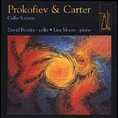 Prokofiev, Carter: Cello Sonatas / David Pereira, Lisa Moore