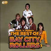 Bay City Rollers: Rock 'n' Rollers: The Best of the Bay City Rollers