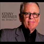 Kenny Werner: Me, Myself & I *