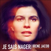 Irene Jacob/Francis Jacob: Je Sais Nager [Digipak]