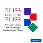 Bliss Conducts Bliss: A Colour Symphony; Music for Strings; Introduction and Allegro