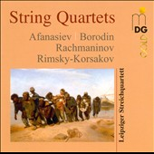 Afanasiev, Borodin, Rachmaninov, Rimsky-Korsakov: String Quartets / Leipzig String Quartet