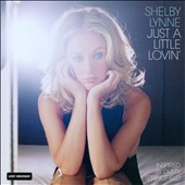 Shelby Lynne: Just a Little Lovin'