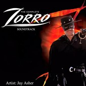 Jay Asher: The Complete Zorro Soundtrack