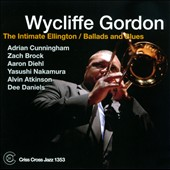 Wycliffe Gordon Quintet/Wycliffe Gordon: The Intimate Ellington: Ballads & Blues *