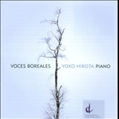 Voces Boreales - works by Brian Current; Robert Lemay; Laurie Radford; Brian Cherney; Francois Morel / Yoko Hirota, piano