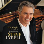 Steve Tyrell (Jazz Vocals): It's Magic: The Songs of Sammy Cahn