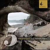 Ann Southam: 5 World Premieres for solo piano / Eve Egoyan, piano