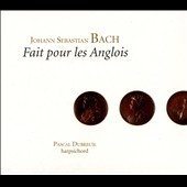 Bach: Fait pour les Anglois