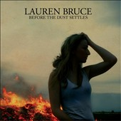 Lauren Bruce: Before the Dust Settles