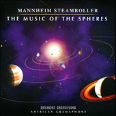 Mannheim Steamroller: The  Music of the Spheres