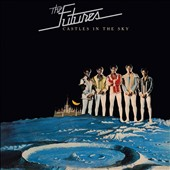The Futures: Castles in the Sky [Expanded Edition]