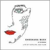 Shoshana Bush: Live at Catalina Jazz Club [Digipak]