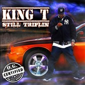 King T: Still Triflin [PA]
