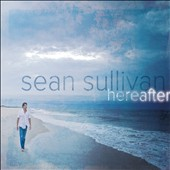 Sean Sullivan: Hereafter [Digipak]