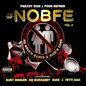Philthy Rich/Pooh Hefner: #NOBFE, Vol. 3: No Hold'n Hands & Kick'n Cans [PA] [Digipak] *