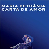 Maria Bethânia: Carta de Amor [Video]