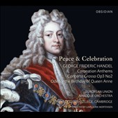 Handel: Peace & Celebration - Coronation Anthems; Concerto Grosso Op. 3/2/ 'Queen Anne' Ode / European Union Baroque Orch., Choir of Clare College Cambridge