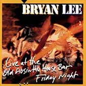 Bryan Lee: Live at the Old Absinthe House Bar: Friday Night