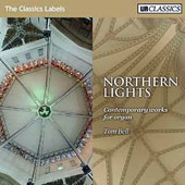 Northern Lights: Contemporary Works for Organ by Davies, Goehr, Stevenson, Sergeant, Bussey, Nielsen, Carpenter / Tom Bell, organ