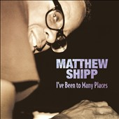 Matthew Shipp: I've Been to Many Places